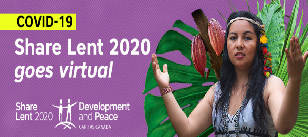 A Message from Development and Peace: Update on 2020 Share Lent Campaign