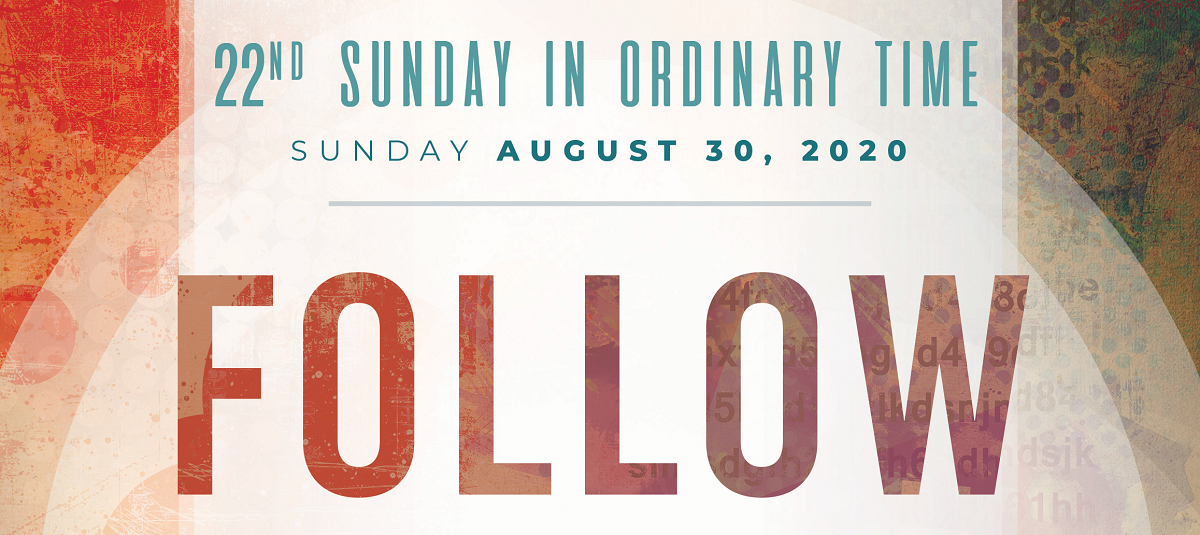 Sunday Homily, August 30, 2020