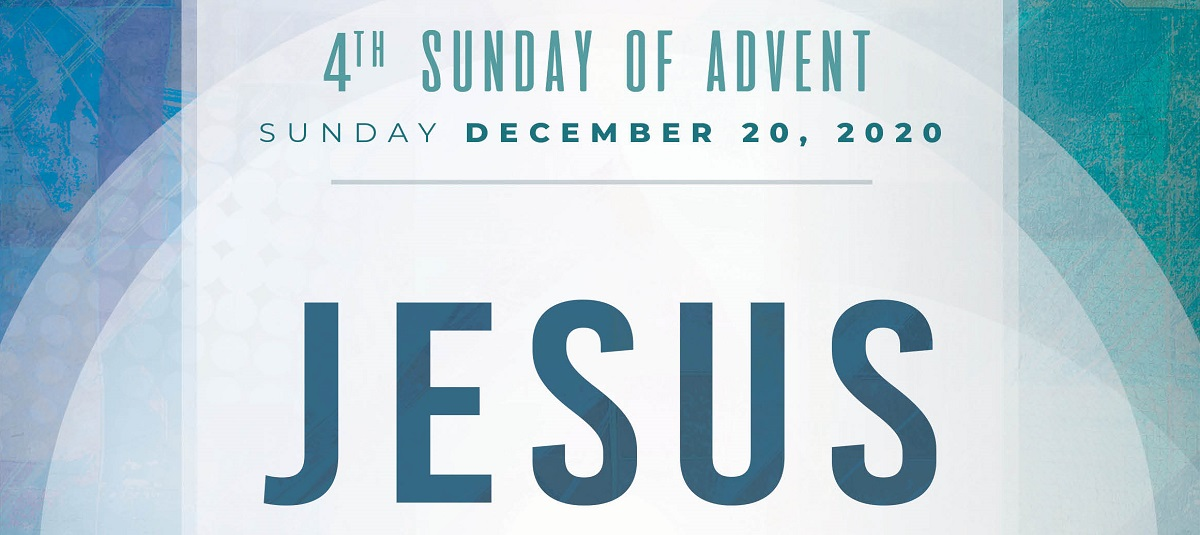 Sunday Homily, December 20, 2020
